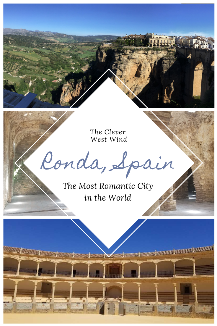 Ronda, Spain: The Most Romantic City in the World