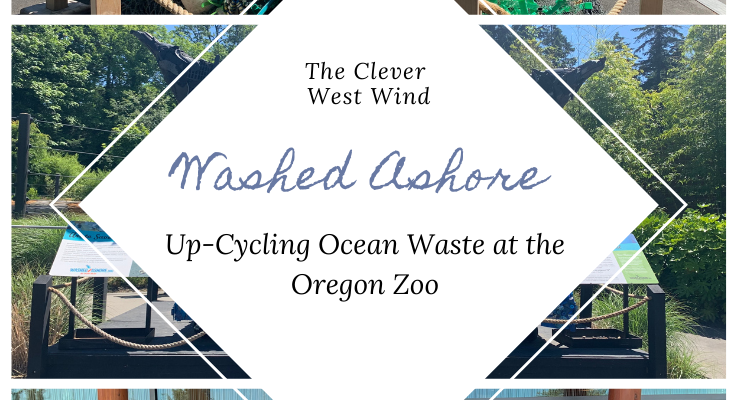 Washed Ashore: Up-Cycling Ocean Waste at the Oregon Zoo