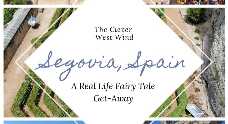 Segovia, Spain: A Real Life Fairy Tale Get-Away