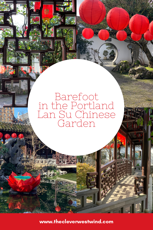 Barefoot in the Portland Lan Su Chinese Garden